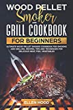 Wood Pellet Smoker and Grill Cookbook for...