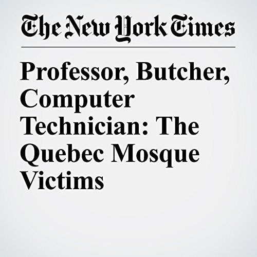 Professor, Butcher, Computer Technician: The Quebec Mosque Victims copertina