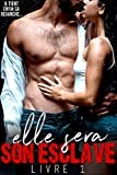 Elle Sera Son Esclave (Livre 1): Trilogie Érotique / New Adulte (French Edition)