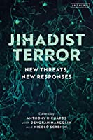 Jihadist Terror: New Threats, New Responses