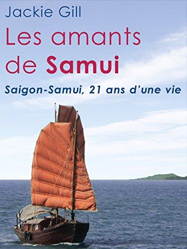 Les amants de Samui: Saigon-Samui 21 ans d'une vie