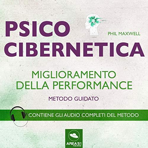 Psicocibernetica. Miglioramento della performance audiobook cover art
