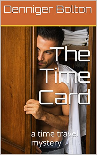 The Time Card: a time travel mystery (The Time Card Series Book 1) (English Edition)