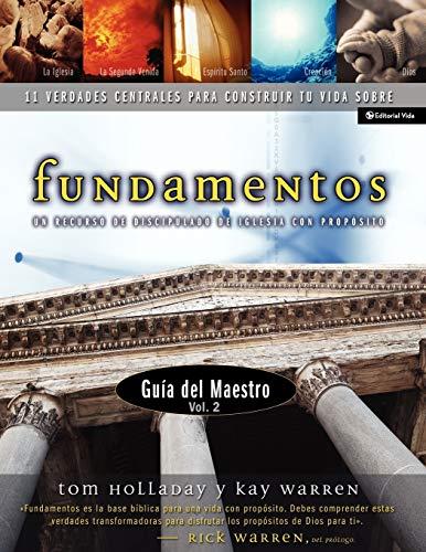 Fundamentos - Gu a del Maestro Vol. 2: Un Recurso de Discipulado de Iglesia Con Prop Sito: 11 Core Truths to Build Your Life On