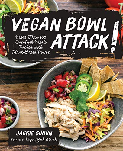 Vegan Bowl Attack!: More than 100 One-Dish Meals Packed with Plant-Based Power (English Edition)