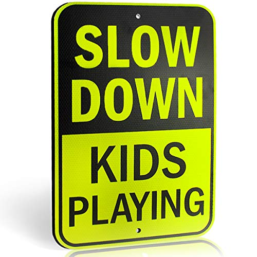 Slow Down - Kids Playing Sign for Street - Children at Play Yard Sign - Engineer Grade Ultra Reflective Yellow for Street Safety - Durable Heavy Duty Dibond Aluminum with 18 x 12 Large