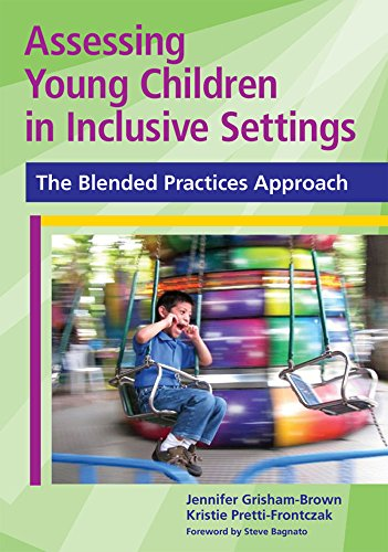 Assessing Young Children in Inclusive Settings (The Blended Practices Approach)