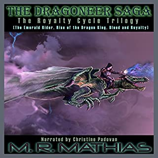 Dragoneer Saga - The Royalty Cycle Boxed Set: Books, 4, 5, and 6     Dragoneer Saga Boxed Set, Book 2              By:                                                                                                                                 M.R. Mathias                               Narrated by:                                                                                                                                 Christine Padovan                      Length: 12 hrs and 30 mins     17 ratings     Overall 3.8