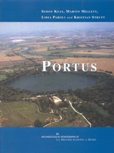 Portus: An Archaeological Survey of the Port of Imperial Rome (Archaeological Monographs of the British School at Rome) by Simon Keay (2006-05-03)