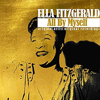 All by Myself (Original Artist, Original Recordings)