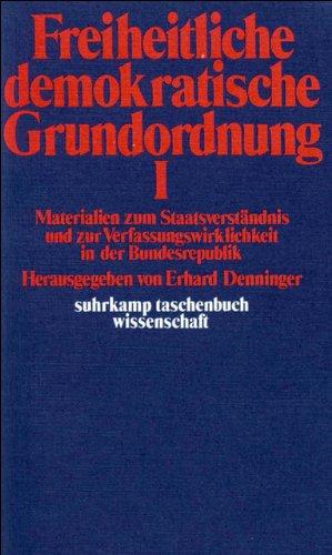 Freiheitliche demokratische Grundordnung: Materialien zum Staatsverständnis und zur Verfassungswirklichkeit in der Bundesrepublik (suhrkamp taschenbuch wissenschaft)