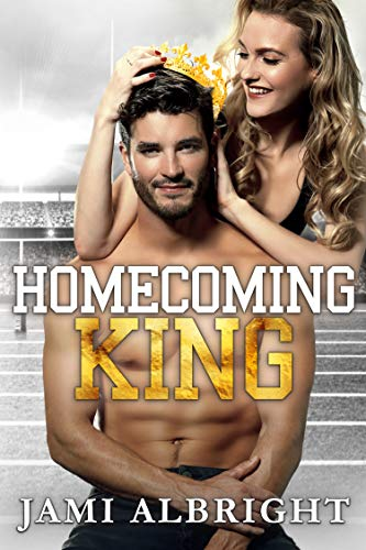 Homecoming King: A slow-burn, enemies-to-lovers, small-town sports romcom