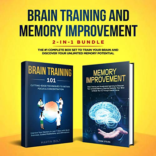 Brain Training and Memory Improvement 2-in-1 Bundle: Brain Training 101 + Memory Improvement - The #1 Complete Box Set to Train Your Brain and Discover Your Unlimited Memory Potential                   By:                                                                                                                                 Frank Steven                               Narrated by:                                                                                                                                 Amanda Logan                      Length: 7 hrs and 33 mins     15 ratings     Overall 4.1