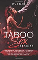 Taboo Sex Stories: Forbidden Erotic Sex Stories for Adults of BDSM, Ganging, Anal sex, Threesome, MILFs, Explicit Rough Sex, Interracial, Dirty Talk, MMF, Cuckolding, Hard Sex Domination
