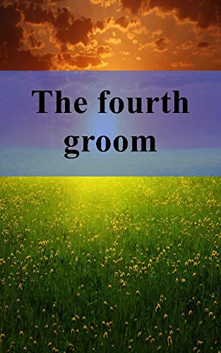 The fourth groom (Dutch Edition)