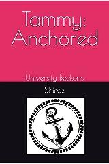 Anchored: University Beckons (Tammyverse Book 7) (English Edition) Format Kindle