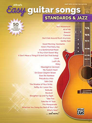 Alfred's Easy Guitar Songs -- Standards & Jazz: 50 Classics from the Great American Songbook