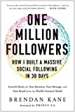 One Million Followers: How I Built a Massive Social Following in 30 Days...