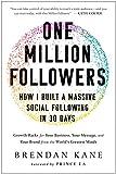 One Million Followers: How I Built a Massive Social Following