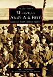 Millville Army Air Field: America's First Defense Airport (Images of Aviation)