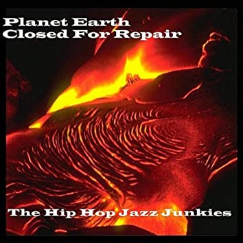 Planet Earth, Closed for Repair