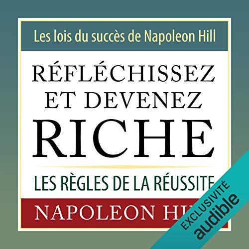 Denken Sie und werden Sie reich. Erfolgsgesetze von Napoleon Hill: Die Regeln des Erfolgs