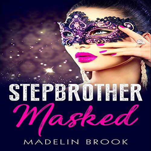 Stepbrother Masked Audiobook By Madelin Brook cover art