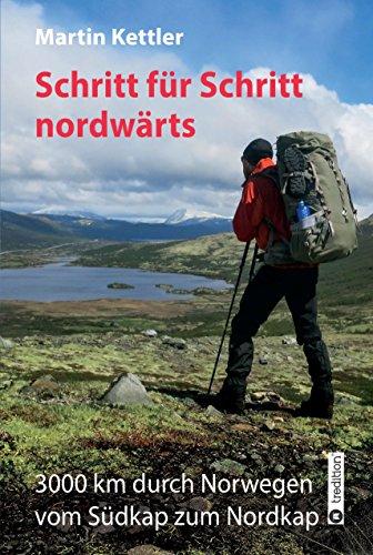 Schritt für Schritt nordwärts: 3000 km durch Norwegen vom Südkap zum Nordkap (German Edition)