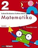 Matematika 2. 1 koadernoa. (BANAKA)