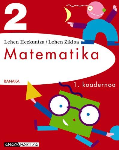 Banaka, matematika, 2 Lehen Hezkuntza. Koadernoa 1 (Navarra, País Vasco)