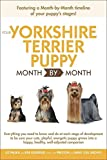 Your Yorkshire Terrier Puppy Month By Month (Your Puppy Month by Month)