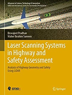 Laser Scanning Systems in Highway and Safety Assessment: Analysis of Highway Geometry and Safety Using LiDAR (Advances in Science, Technology & Innovation)