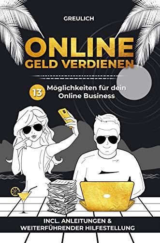 Online Geld verdienen: 13 Möglichkeiten für dein online Business - incl. Anleitungen & weiterführender Hilfestellung | Online Selbstständig