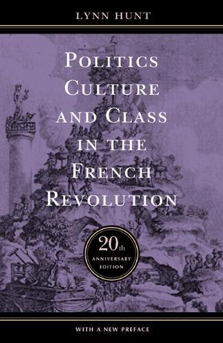 Politics, Culture, and Class in the French Revolution:...