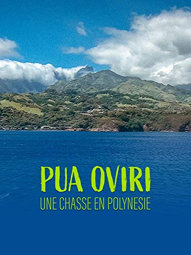 PUA OVIRI UNE CHASSE EN POLYNESIE