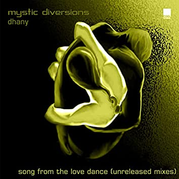 Song From The Love Dance (Unreleased Mixes)