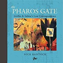 The Pharos Gate: Griffin & Sabine's Lost Correspondence (Griffin and Sabine Series, Chronicles of Griffin and Sabine)