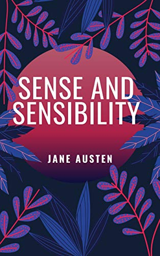 Sense and Sensibility (English Edition)