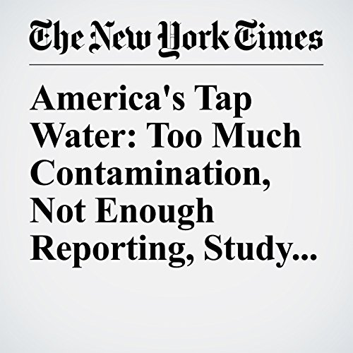 America's Tap Water: Too Much Contamination, Not Enough Reporting, Study Finds copertina