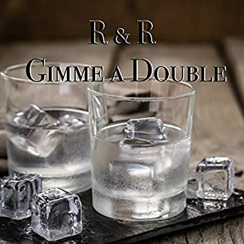 Gimme a double