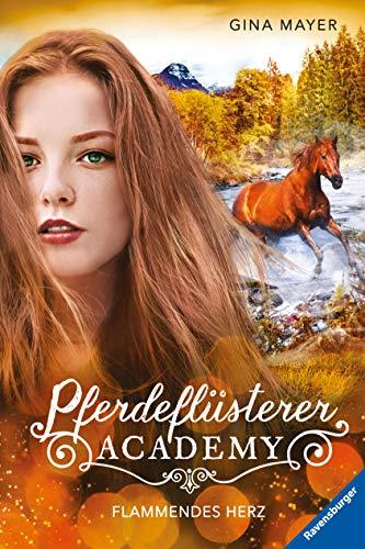 Pferdeflüsterer-Academy, Band 7: Flammendes Herz
