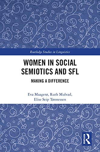 Women in Social Semiotics and SFL: Making a Difference (Routledge Studies in Linguistics) (English Edition)