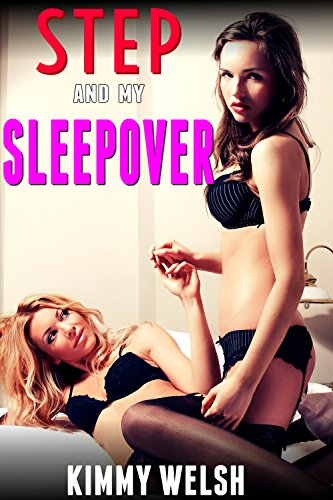 Step and the Sleepover (Threesome Taboo Menage)