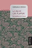 Vida de las plantas, La. Una metafísica de la mixtura: 7 (Biblioteca de la Filosofía Venidera)