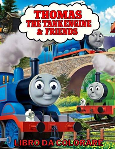 Thomas the Tank Engine and Friends Libro Da Colorare: Oltre 100 pagine, +50 Pagine Da Colorare Di Alta Qualità Il trenino Thomas, Regalo Perfetto Per i Fan Di Il trenino Thomas