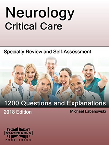 Neurology Critical Care: Specialty Review and Self-Assessment (StatPearls Review Series Book 145) (English Edition)