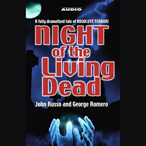 Night of the Living Dead (Dramatized) audiobook cover art
