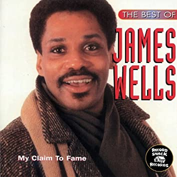 """The Best of James Wells """" My Claim to Fame"""""""