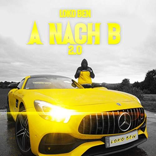 A nach B 2.0 [Explicit]