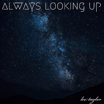 Always Looking Up